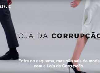 Loja da Corrupção O Mecanismo Netflix
