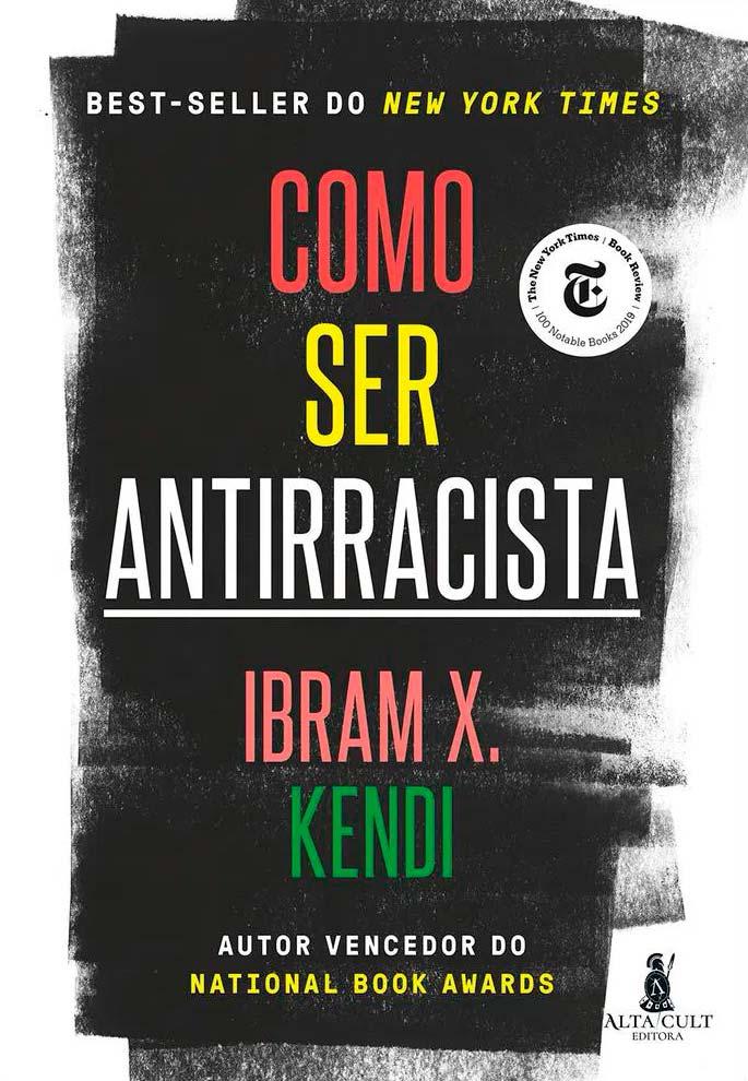 Como ser antirracista - Ibram X. Kendi