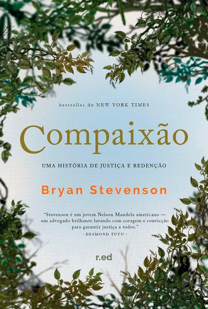 Compaixão: uma história de justiça e redenção - Bryan Stevenson
