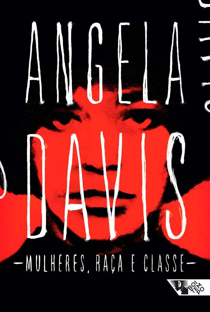 Mulher, raça e classe - Angela Davis